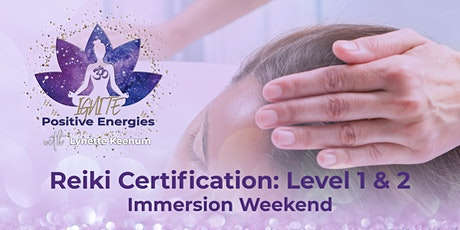 Reiki Level 1 & 2 Certification Immersion tickets