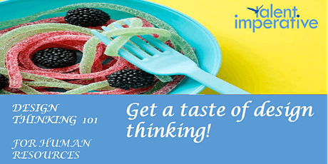 "Virtual ""Tasting"": Design Thinking 101 for Human Resources tickets"