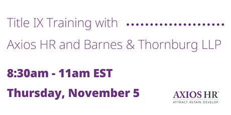 Title IX Training with Axios HR and Barnes & Thornburg LLP tickets