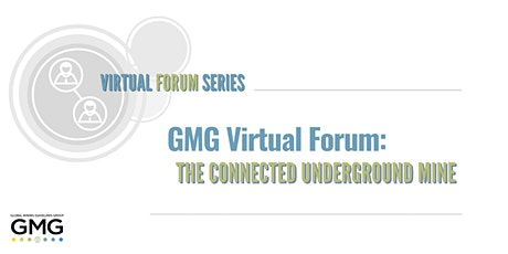 GMG Virtual Forum: The Connected Underground Mine tickets