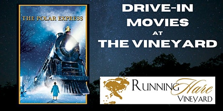 Drive-in movie at the Vineyard- The Polar Express tickets