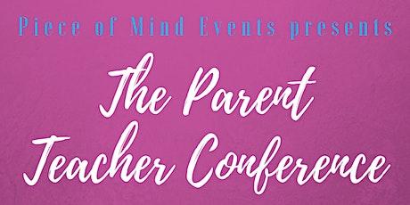 The Parent Teacher Conference tickets