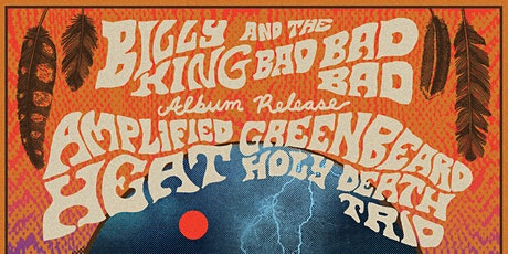 Billy King & The Bad Bad Bad - Album Release! tickets