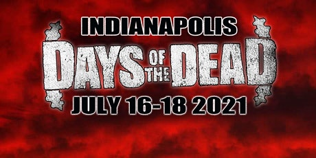 Days Of The Dead - Indianapolis 2021 tickets