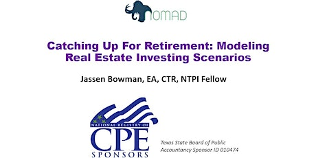 CPE Webinar: Modeling REI Scenarios to Catch Up For Retirement tickets