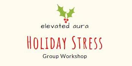 Holiday Stress + Wellness Workshop tickets