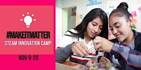 #MakeItMatter: STEAM Innovation CAMP tickets