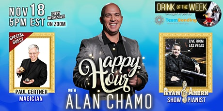 Happy Hour with Alan Chamo  | featuring Magician Paul Gertner 11/25/2020 tickets