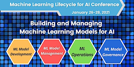 The Machine Learning Lifecycle for AI  Conference, Jan 26-28, 2021 tickets