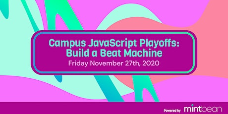 Mintbean JavaScript Playoffs: Build Your Own Beat Machine tickets