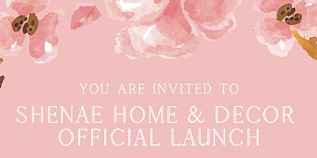 Official Launch of Shenae Home & Decor tickets