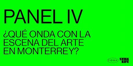 PANEL IV ¿Qué onda con la escena del arte de Monterrey? boletos