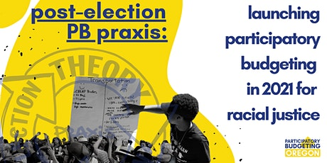 Post-Election Participatory Budgeting Praxis tickets