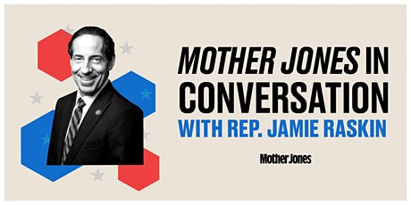 In Conversation With Rep. Jamie Raskin tickets