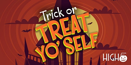 High 5 Trick or Treat Yo' Self for Adults and Families - Safe & Free Event! tickets