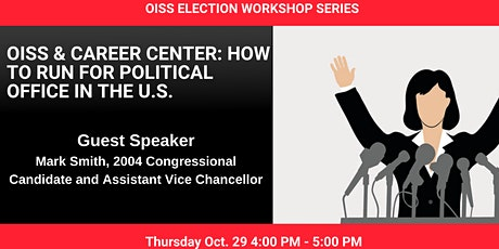 OISS and Career Center: How to Run for Political Office in the U.S. tickets