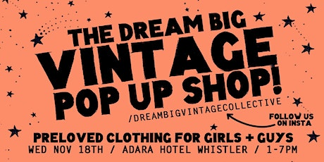 The Dream Big Vintage Clothing Pop-Up Shop @ Adara Hotel Whistler tickets