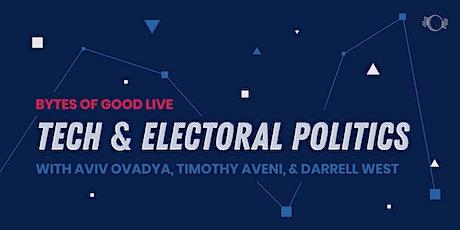 Bytes of Good Live: Tech & Electoral Politics tickets