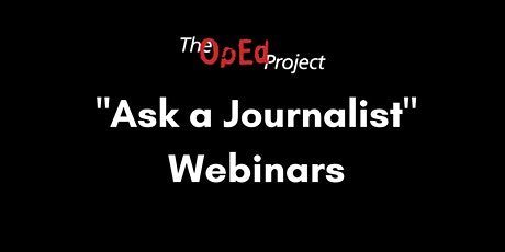 """Ask a Journalist"": Pitch for Success with The OpEd Project tickets"