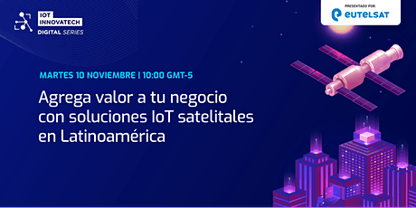 IoT Innovatech Digital Series: Eutelsat Day entradas