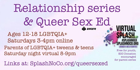 SPLASH Relationships & Queer Sex Ed for Teens and Parents (separately) tickets