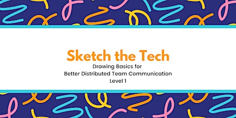 Sketch the Tech: Drawing Basics for Better Remote Communication Level 1 tickets