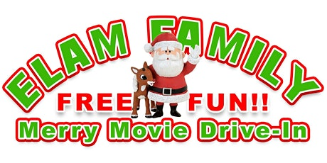 ELAM FAMILY MERRY MOVIE DRIVE-IN! tickets