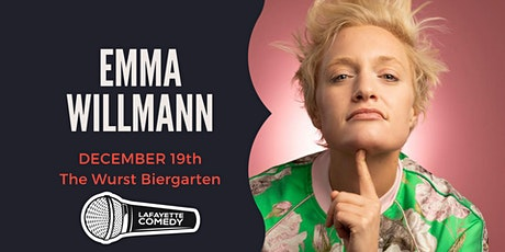 Emma Willmann (CRAZY EX GIRLFRIEND, Colbert, Netflix) at Wurst Biergarten tickets