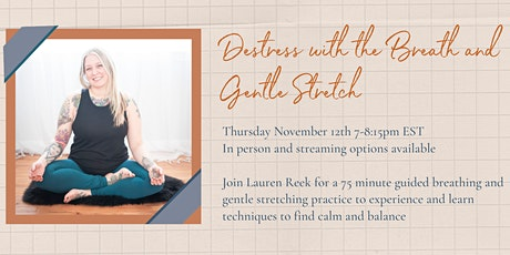Destress with the Breath and Gentle Stretch guided by Lauren tickets