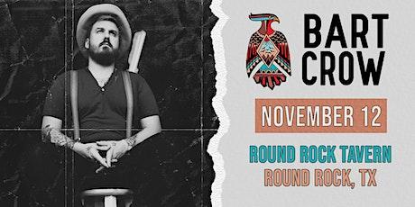 Bart Crow @ Round Rock Tavern 11/12/2020 tickets