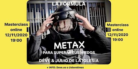 """""""La fórmula METAX para superar tus miedos"""" Dévé & Julio de la Iglesia entradas"""