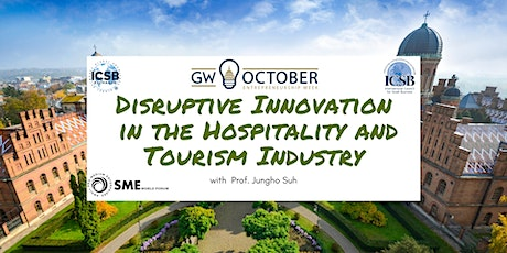 Disruptive Innovation in the Hospitality and Tourism Industry tickets