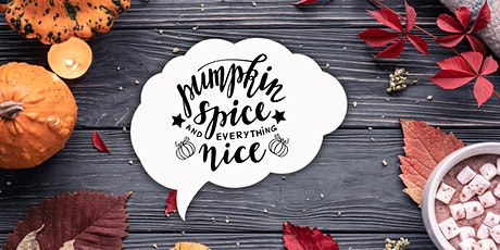 Pumpkin Spice and Everything Nice tickets