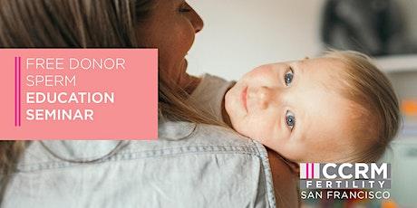 Use of Donor Sperm Free Fertility Education Webinar - Menlo Park, CA tickets