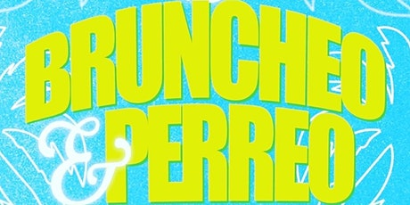Bruncheo y Perreo | Sunday Funday at Capitol Bar tickets