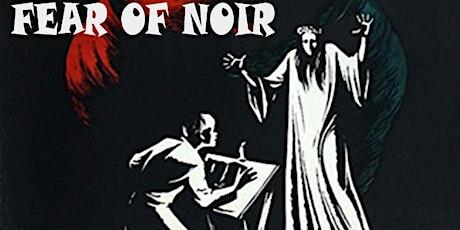 FEAR OF NOIR tickets