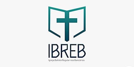 Conferência de Aniversário da IBREB pelos 40 anos:  2º Dia, DOMINGO, 19:00 ingressos