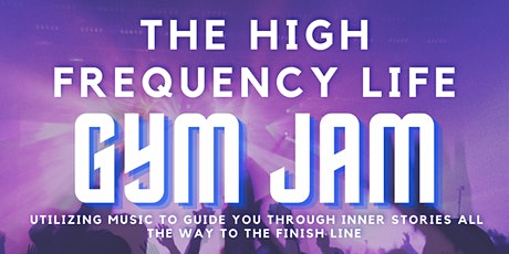 The High Frequency Life Gym Jam: Chimney Rock Crossfit tickets