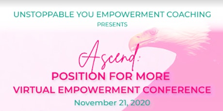 Ascend: Position for More Virtual Women's Empowerment Conference tickets