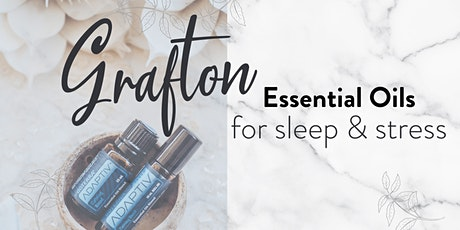 Grafton  - Essential Oils for Sleep &. Stress tickets