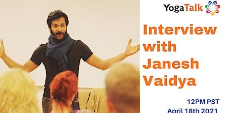 Interview with Janesh Vaidya- Ayurveda tickets