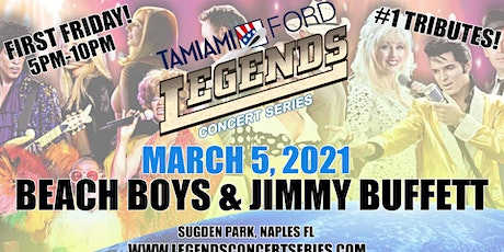 "Tamiami Ford Legends Concert""First Friday""3-5-21 Beach Boys & Jimmy Buffett tickets"