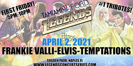 "Tamiami Ford Legends Concert ""First Friday"" 4-2-21- Frankie Valli & Elvis tickets"