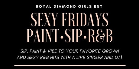 Sexy Fridays: Paint, Sip, R&B tickets