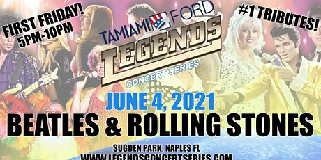 "Tamiami Ford Legends Concert ""First Friday"" 6-4-21 Beatles & Rolling Stones tickets"