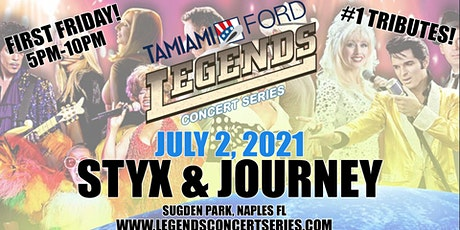 "Tamiami Ford Legends Concert ""First Friday"" 7-2-21 Styx & Journey tickets"
