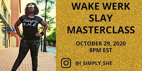 Wake Werk Slay Masterclass tickets