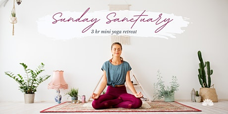 Sunday Sanctuary: 3 hour mini yoga retreat tickets