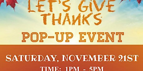 Let's Give Thanks - Pop Up Event tickets