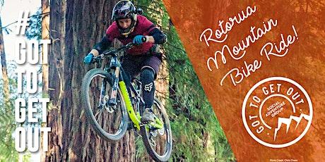 Got To Get Out Next level - Harder Rides: Rotorua, Whakarewarewa Forest tickets
